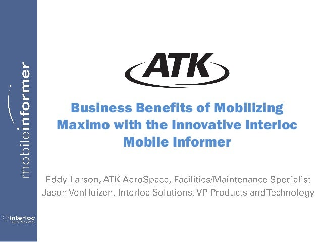 Business Benefits of Mobilizing Maximo with the Innovative Interloc Mobile Informer