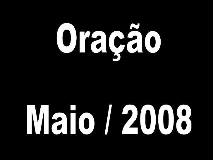Oração Maio / 2008