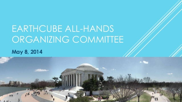 EARTHCUBE ALL-HANDS ORGANIZING COMMITTEE May 8, 2014