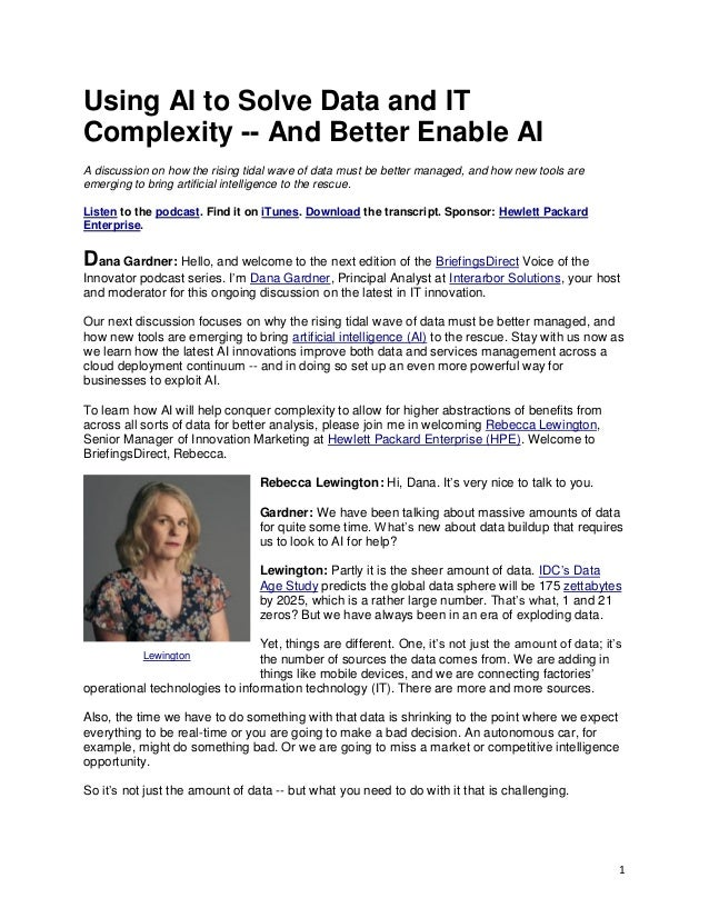 1 Using AI to Solve Data and IT Complexity -- And Better Enable AI A discussion on how the rising tidal wave of data must ...
