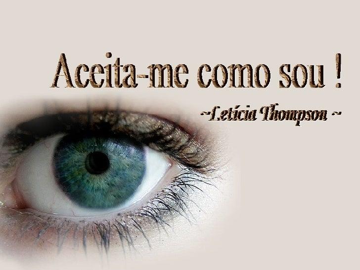 Aceita-me como sou ! ~Letícia Thompson ~