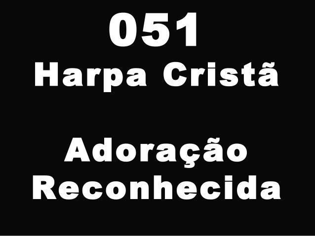 051 Harpa Cristã Adoração Reconhecida