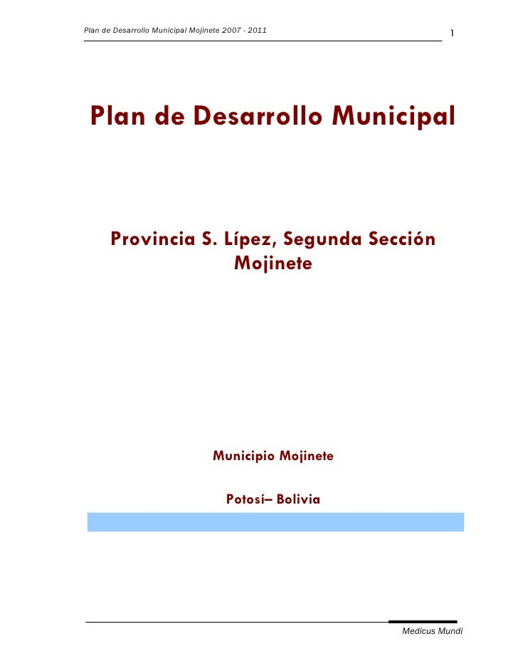 Plan de Desarrollo Municipal Mojinete 2007 - 2011                 1 Plan de Desarrollo Municipal       Provincia S. Lípez,...