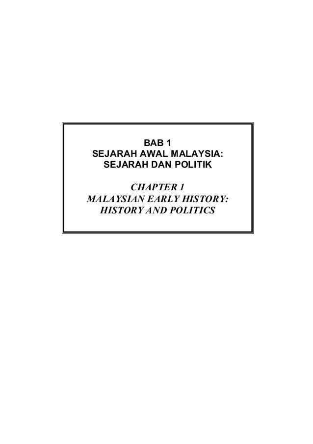 BAB 1SEJARAH AWAL MALAYSIA:SEJARAH DAN POLITIKCHAPTER 1MALAYSIAN EARLY HISTORY:HISTORY AND POLITICS