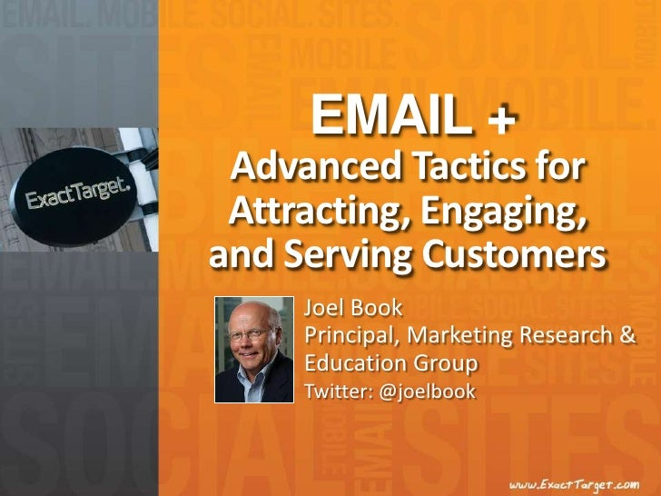 EMAIL +<br />Advanced Tactics for Attracting, Engaging, and Serving Customers<br />Joel Book<br />Principal, Marketing Res...