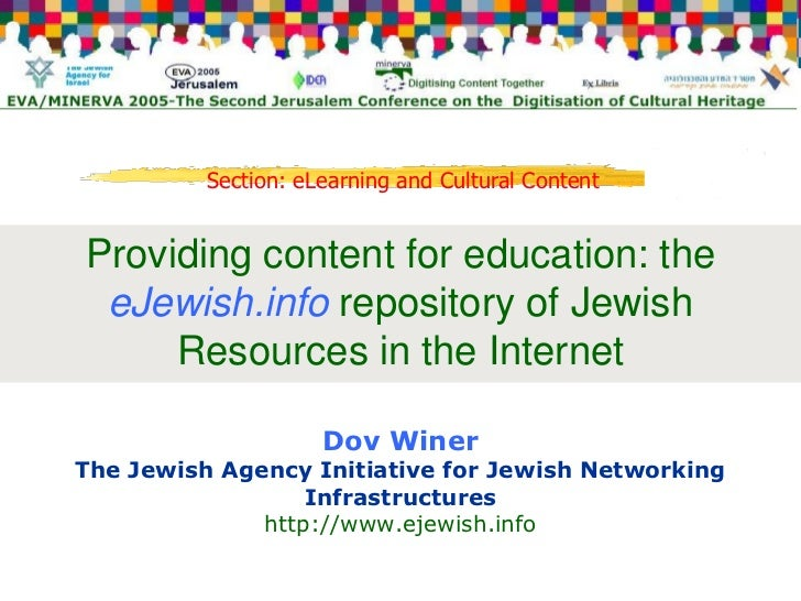 Section: eLearning and Cultural Content   Providing content for education: the  eJewish.info repository of Jewish      Res...