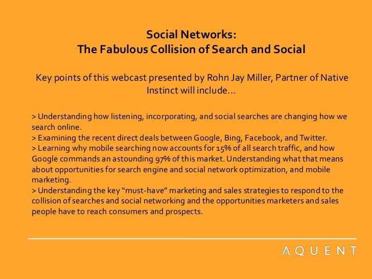 Social Networks: The Fabulous Collision of Search and SocialKey points of this webcast presented by Rohn Jay Miller, Partn...