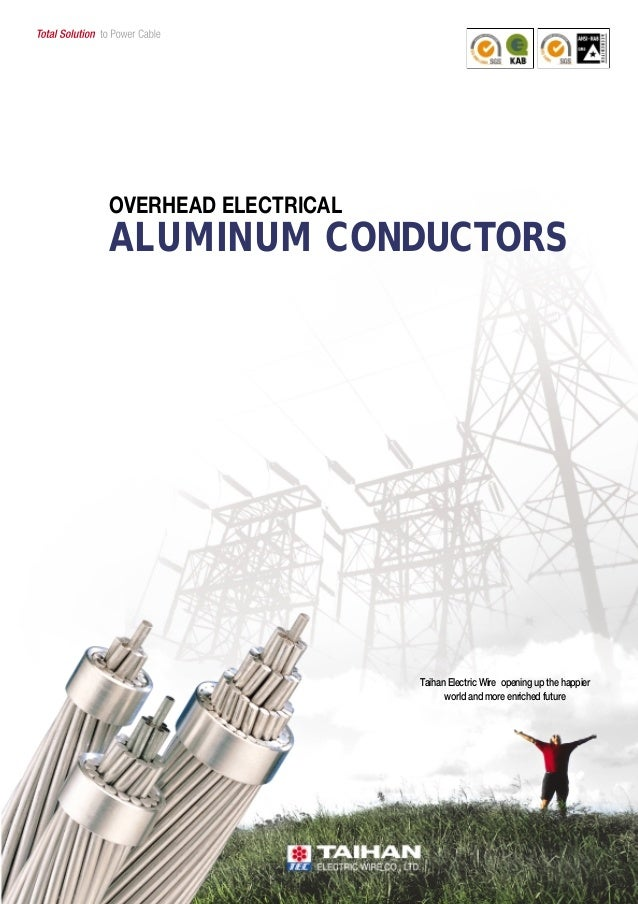 OVERHEAD ELECTRICAL ALUMINUM CONDUCTORS Taihan Electric Wire opening up the happier world and more enriched future