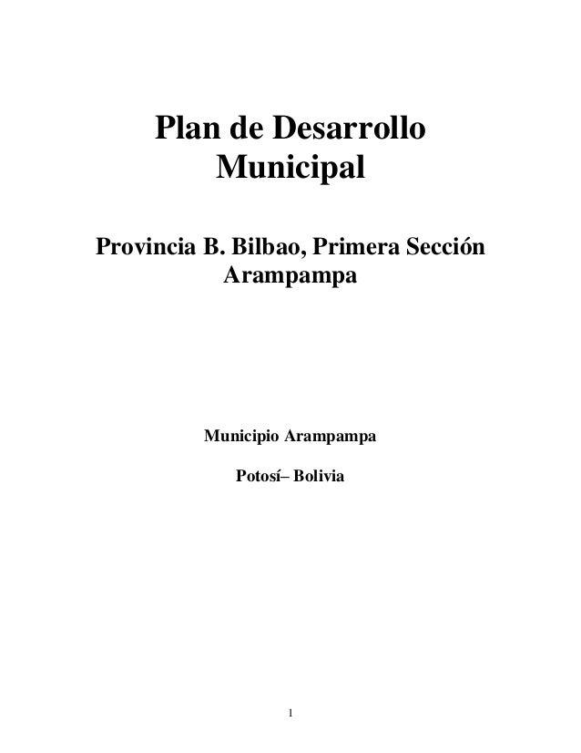 1 Plan de Desarrollo Municipal Provincia B. Bilbao, Primera Sección Arampampa Municipio Arampampa Potosí– Bolivia