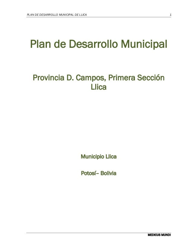 PLAN DE DESARROLLO MUNICIPAL DE LLICA 1 MEDICUS MUNDI Plan de Desarrollo Municipal Provincia D. Campos, Primera Sección Ll...
