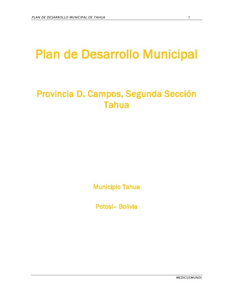 PLAN DE DESARROLLO MUNICIPAL DE TAHUA                  1 Plan de Desarrollo Municipal  Provincia D. Campos, Segunda Secció...