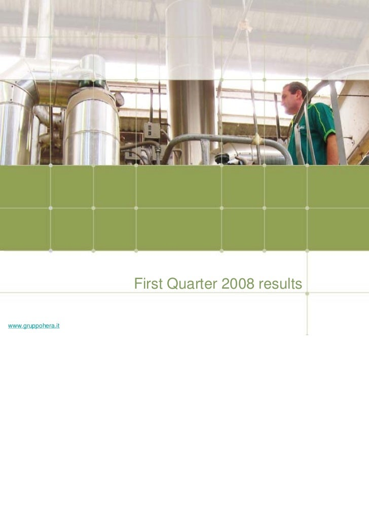 First Quarter 2008 results                                                 2008www.gruppohera.it