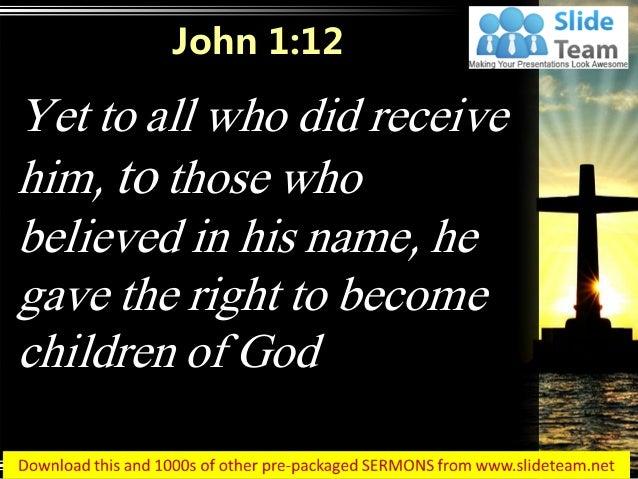 0514 john 112 right to become children power point church sermon