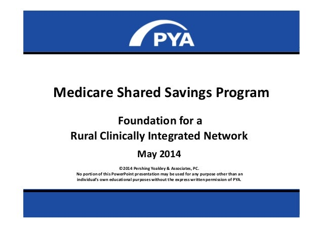 Page 0May 2014 Prepared for National Rural Health Association Medicare Shared Savings Program Foundation for a Rural Clini...