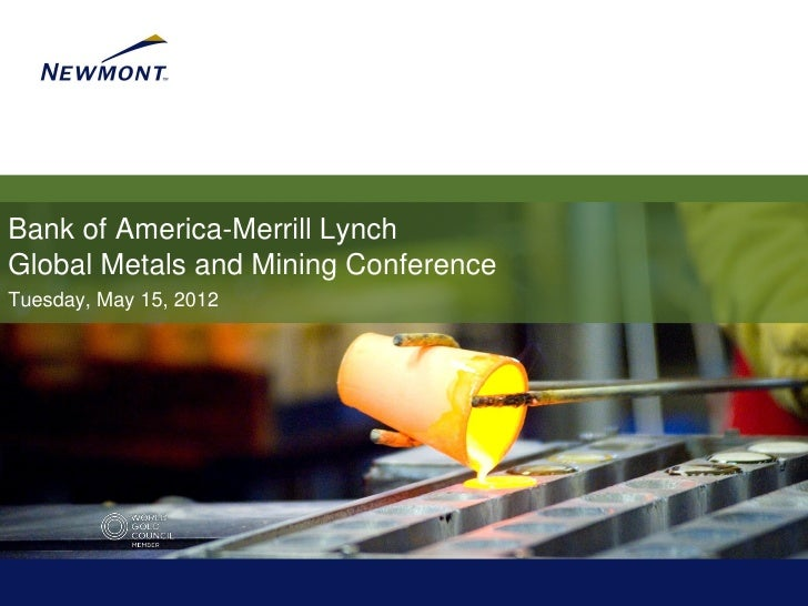 Bank of America-Merrill LynchGlobal Metals and Mining ConferenceTuesday, May 15, 2012