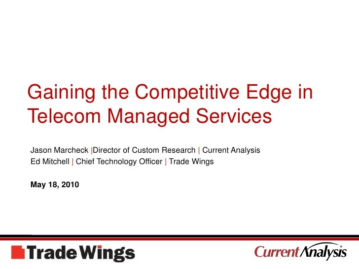 Gaining the Competitive Edge in Telecom Managed Services<br />Jason Marcheck |Director of Custom Research | Current Analys...