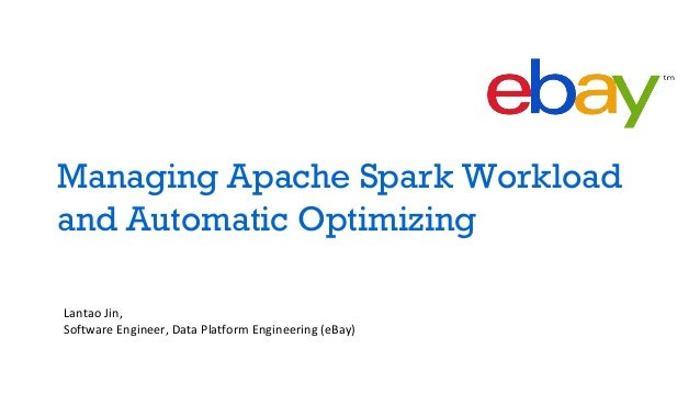 Managing Apache Spark Workload And Automatic Optimizing
