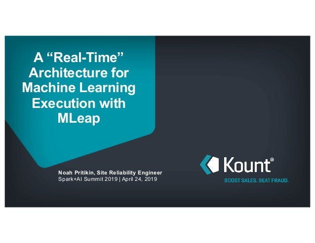 "A ""Real-Time"" Architecture for Machine Learning Execution with MLeap Noah Pritikin, Site Reliability Engineer Spark+AI Sum..."