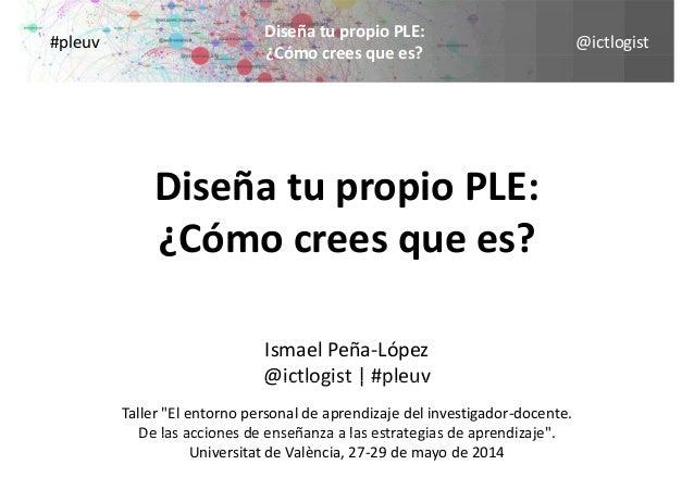 @ictlogist DiseñatupropioPLE: ¿Cómo crees que es? #pleuv ¿Cómocreesquees? DiseñatupropioPLE: ¿Cómocreesquees? ...
