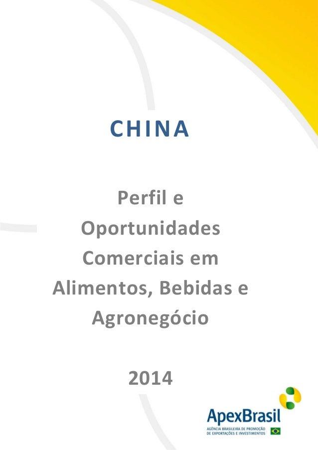 1 CHINA Perfil e Oportunidades Comerciais em Alimentos, Bebidas e Agronegócio 2014