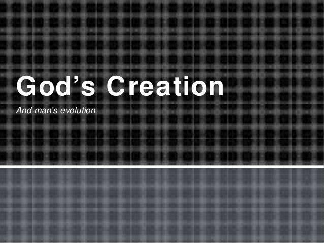 God's CreationAnd man's evolution