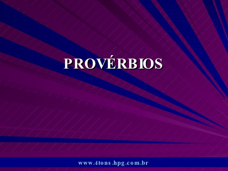 PROVÉRBIOS www.4tons.hpg.com.br