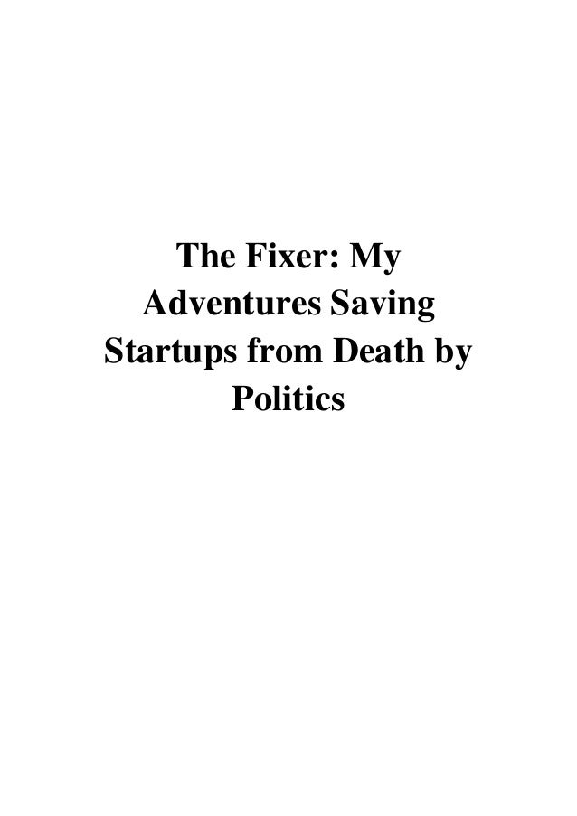 The Fixer Pdf Bradley Tusk My Adventures Saving Startups From Death