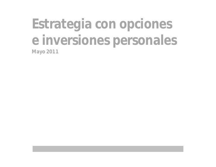 Estrategia con opcionese inversiones personalesMayo 2011