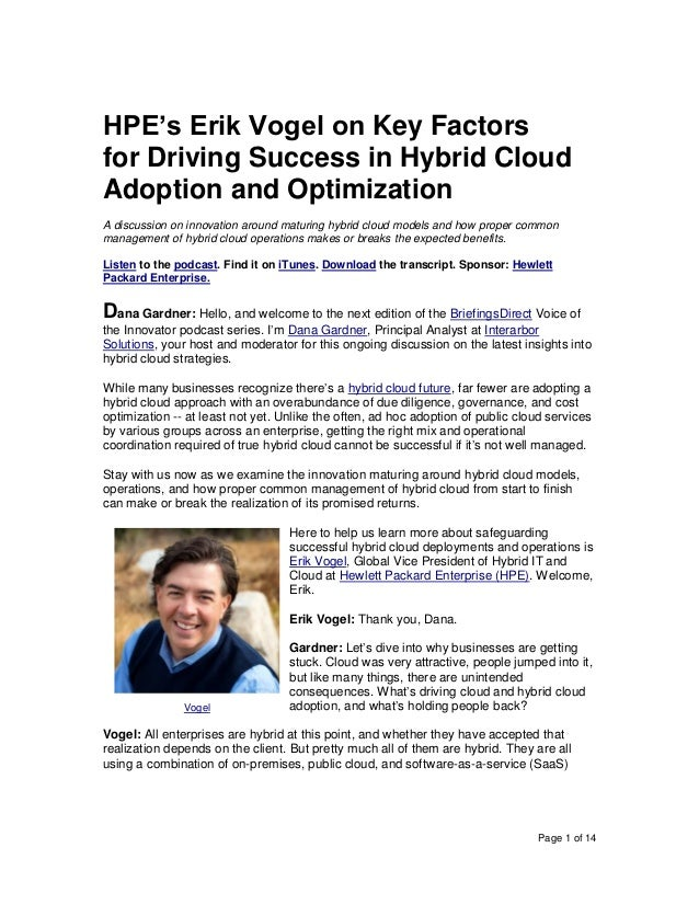 Page 1 of 14 HPE's Erik Vogel on Key Factors for Driving Success in Hybrid Cloud Adoption and Optimization A discussion on...