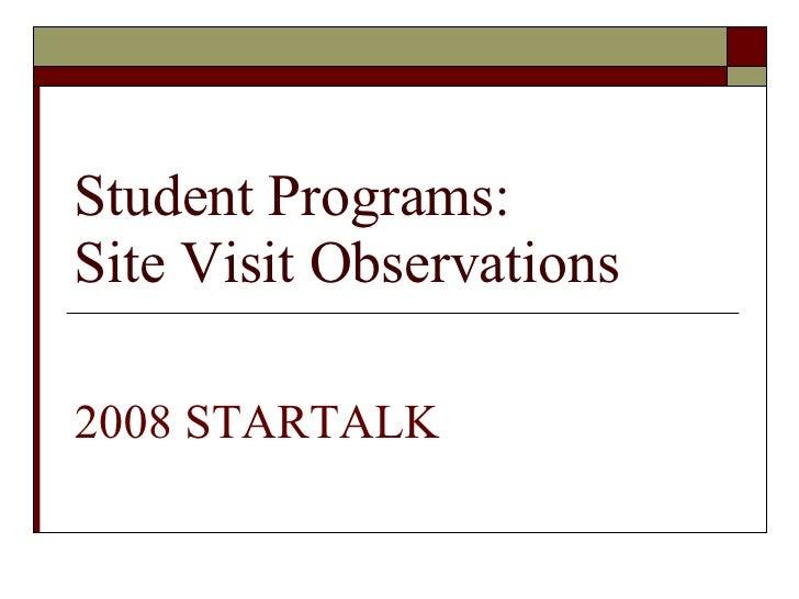 Student Programs: Site Visit Observations 2008 STARTALK