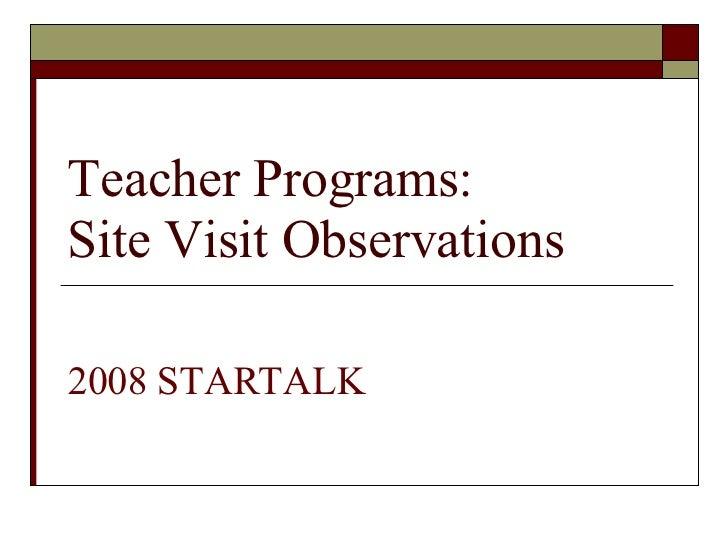 Teacher Programs: Site Visit Observations 2008 STARTALK
