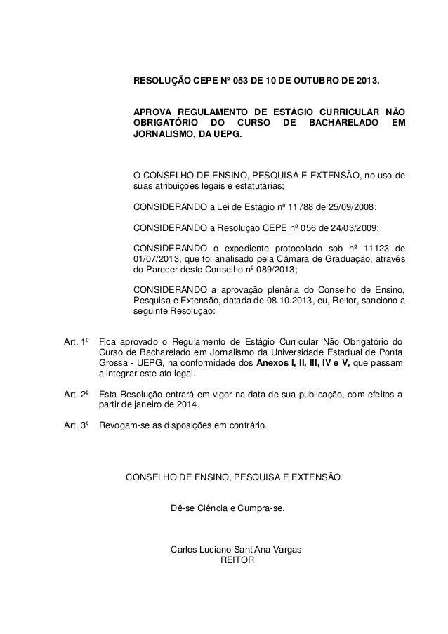 RESOLUÇÃO CEPE Nº 053 DE 10 DE OUTUBRO DE 2013.  APROVA REGULAMENTO DE ESTÁGIO CURRICULAR NÃO OBRIGATÓRIO DO CURSO DE BACH...