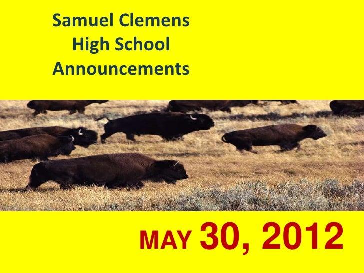 Samuel Clemens  High SchoolAnnouncements        MAY 30,   2012