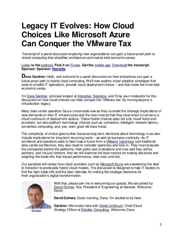 1 Legacy IT Evolves: How Cloud Choices Like Microsoft Azure Can Conquer the VMware Tax Transcript of a panel discussion ex...