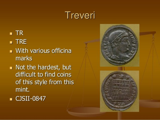 Treveri  TR  TRE  With various officina marks  Not the hardest, but difficult to find coins of this style from this mi...