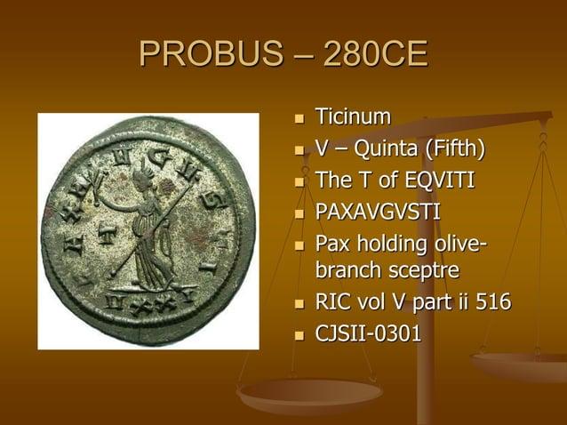 PROBUS – 280CE  Ticinum  VI – Sexta (sixth)  The (2nd) I of EQVITI  SECVRITPREP  Securitas leaning on a column & arm ...