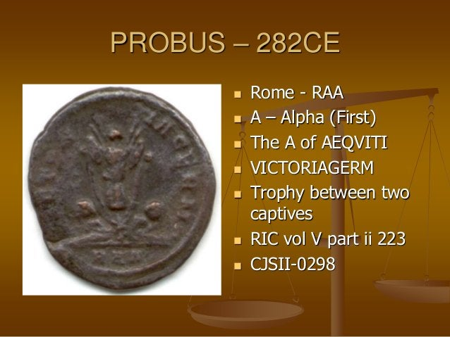 PROBUS – 282CE  Rome - REB  B – Beta (Second)  The E of AEQVITI  IOVICONSPROBAVG  Jupiter holding thunderbolt & scept...