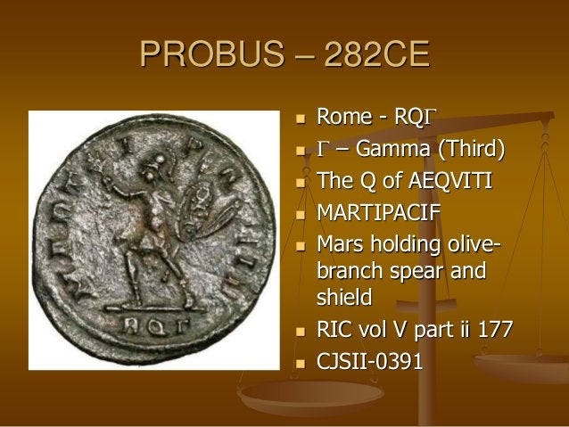 PROBUS – 282CE  Rome - RVD  D – Delta (Fourth)  The V of AEQVITI  ROMAEAETER  Roma seated in a temple holding Victory...