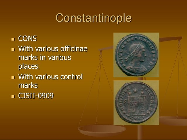 Constantinople  CONS  With various officinae marks in various places  With various control marks  CJSII-0909