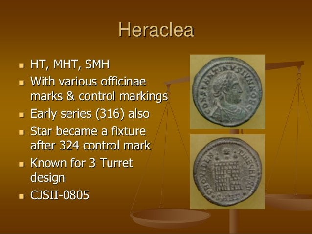 Heraclea  HT, MHT, SMH  With various officinae marks & control markings  Early series (316) also  Star became a fixtur...