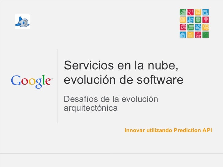Servicios en la nube,evolución de softwareDesafíos de la evoluciónarquitectónica               Innovar utilizando Predicti...