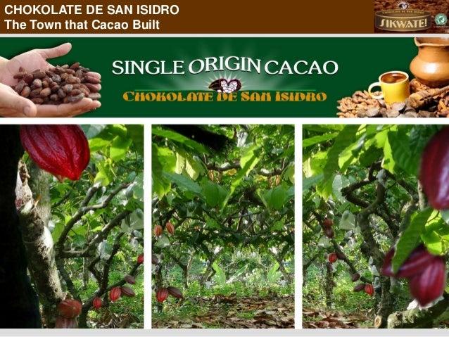 CHOKOLATE DE SAN ISIDROThe Town that Cacao Built