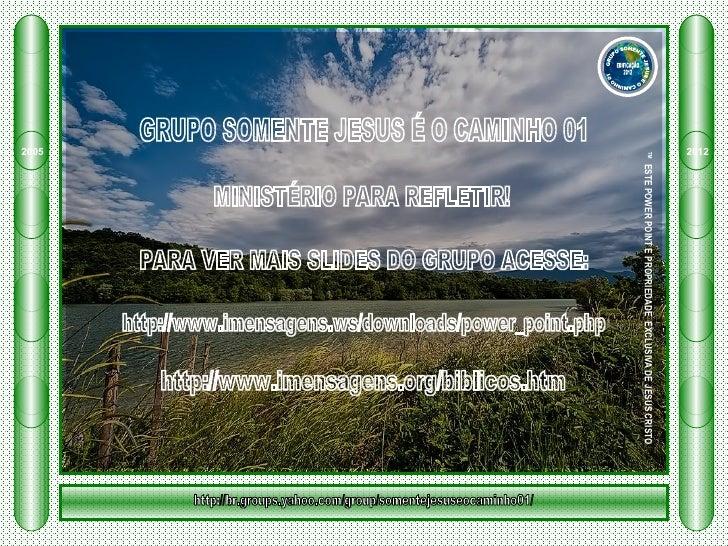 2012 ™ ESTE POWER POINT E PROPRIEDADE EXCLUSIVA DE JESUS CRISTO2005