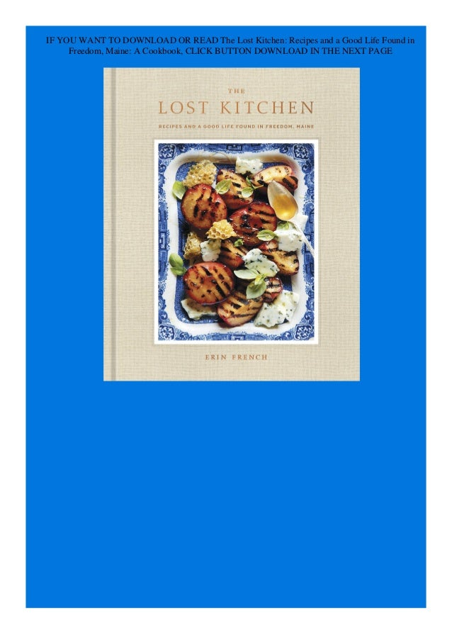 Read Pdf The Lost Kitchen Recipes And A Good Life Found In Freedo