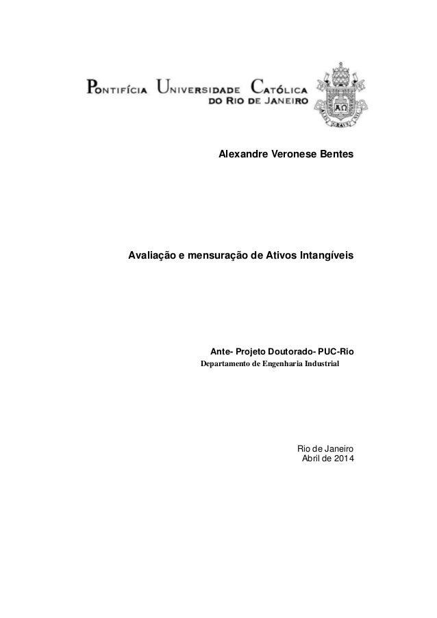 Alexandre Veronese Bentes Avaliação e mensuração de Ativos Intangíveis Ante- Projeto Doutorado- PUC-Rio Departamento de En...