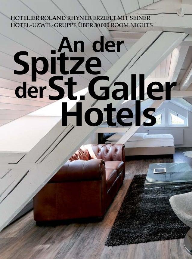 HOTELIER ROLAND RHYNER ERZIELT MIT SEINER HOTEL-UZWIL-GRUPPE ÜBER 30000 ROOM NIGHTS An der Hotels Spitze derSt.Galler