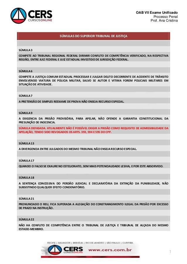 OAB VII Exame Unificado Processo Penal Prof. Ana Cristina  SÚMULAS DO SUPERIOR TRIBUNAL DE JUSTIÇA  SÚMULA 3 COMPETE AO TR...