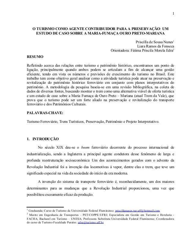 O TURISMO COMO AGENTE CONTRIBUIDOR PARA A PRESERVAÇÃO: UM ESTUDO DE CASO SOBRE A MARIA-FUMAÇA OURO PRETO-MARIANA Priscilla...