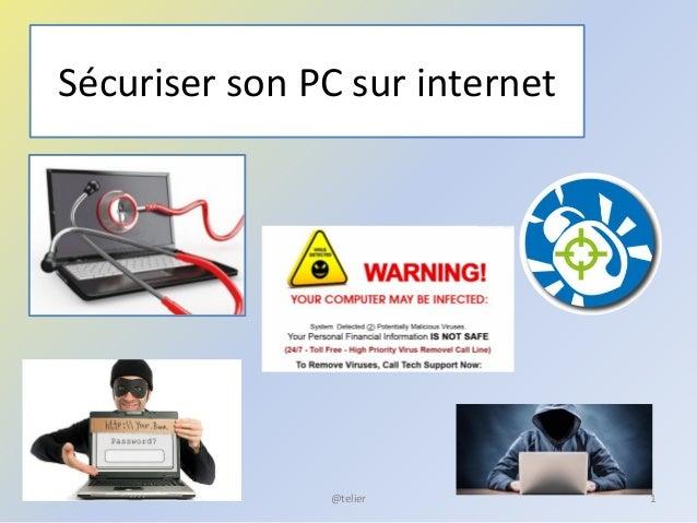 Sécuriser son PC sur internet @telier 1