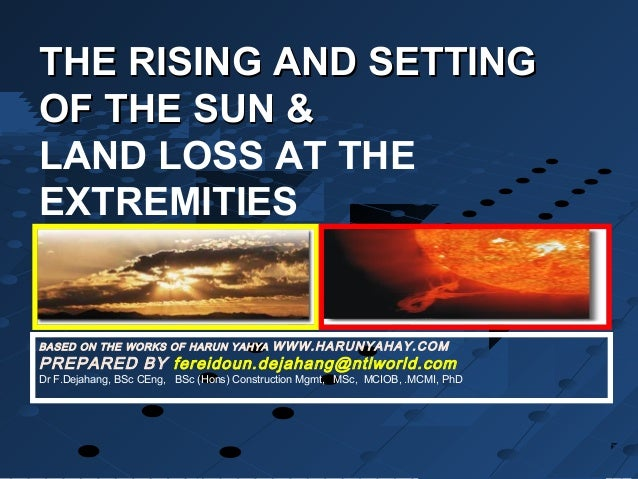 THE RISING AND SETTINGTHE RISING AND SETTING OF THE SUN &OF THE SUN & LAND LOSS AT THE EXTREMITIES BASED ON THE WORKS OF H...
